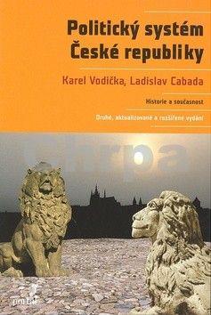 Ladislav Cabada, Karel Vodička: Politický systém České republiky cena od 521 Kč