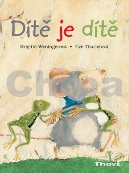 Brigitte Weningerová: Dítě je dítě cena od 134 Kč