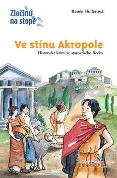 Renée Holler: Ve stínu Akropole cena od 148 Kč