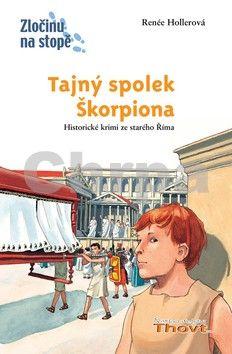Renée Hollerová: Tajný spolek Škorpiona cena od 174 Kč
