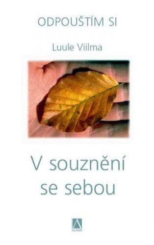 Luule Viilma: V souznění se sebou - Odpouštím si - 2. cena od 174 Kč
