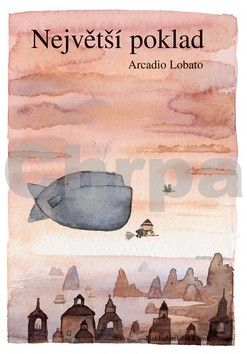 Arcadio Lobato, Arcadio Lobato: Největší poklad cena od 141 Kč