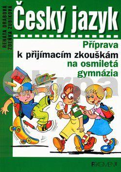 FRAGMENT Český jazyk Příprava k přijímacím zkouškám na osmiletá gymnázia cena od 0 Kč