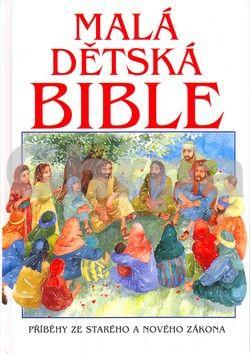 Pat Alexander: Malá dětská Bible - Příběhy ze Starého a Nového zákona - Pat Alexander cena od 189 Kč