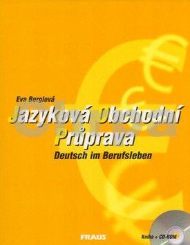 Eva Berglová, Karel Brož: Jazyková obchodní průprava + CD ROM cena od 249 Kč