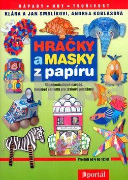 PORTÁL Hračky a masky z papíru cena od 194 Kč