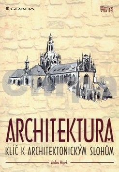 Ondřej Šefců: Architektura - Lexikon architektonických prvků a stavebního řemesla cena od 337 Kč