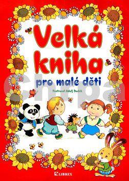 LIBREX Velká kniha pro malé děti cena od 0 Kč