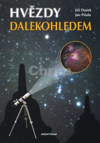 Aventinum Dušek Jiří, Píšala Jan: Hvězdy dalekohledem cena od 228 Kč
