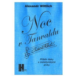 Alexandr Wittlich: Noc v Tanvaldu cena od 62 Kč