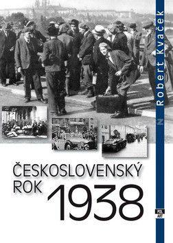 Robert Kavček: Československý rok 1938 cena od 252 Kč