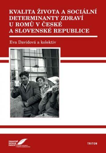 Eva Davidová: Kvalita života a sociální determinanty zdraví u Romů v České a Slovenské republice cena od 217 Kč