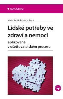 Marie Šamánková: Lidské potřeby ve zdraví a nemoci cena od 74 Kč