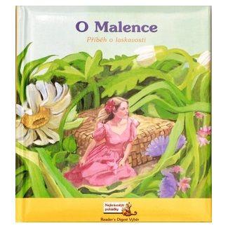 Kolektiv autorů: O Malence - Příběh o laskavosti cena od 60 Kč