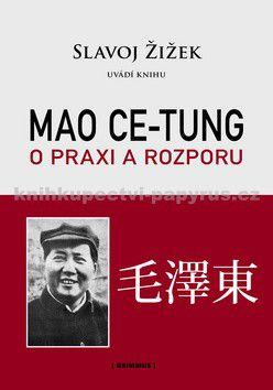 Mao Ce-tung, Slavoj Žižek: Mao Ce-Tung - O praxi a rozporu cena od 21 Kč