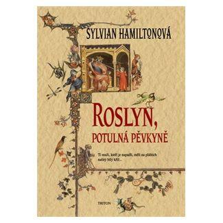 Sylvian Hamilton: Roslyn, potulná pěvkyně cena od 186 Kč
