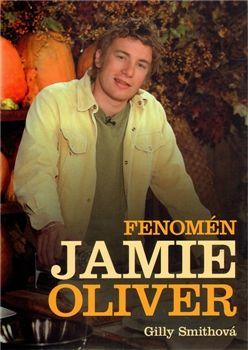 Gilly Smith: Fenomén Jamie Oliver cena od 97 Kč