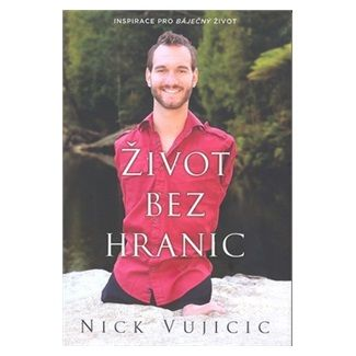 Nick Vujicic: Život bez hranic cena od 199 Kč