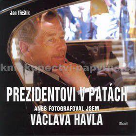 Třeštík Jan: Prezidentovi v patách aneb fotografoval jsem Václava Havla cena od 174 Kč
