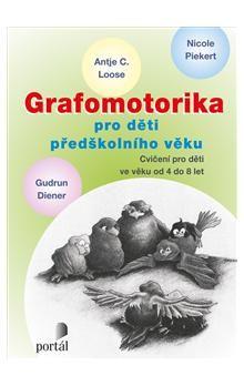 Antje C. Looseová, Nicole Piekert, Gudrun Diener: Grafomotorika pro děti předškolního věku cena od 160 Kč
