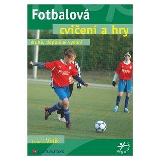 Jaromír Votík: Fotbalová cvičení a hry cena od 119 Kč