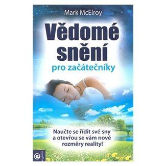 Mark McElroy: Vědomé snění pro začátečníky cena od 205 Kč