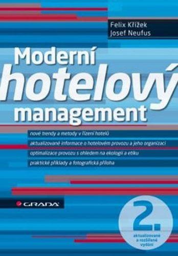 Felix Křížek, Josef Neufus: Moderní hotelový management cena od 269 Kč