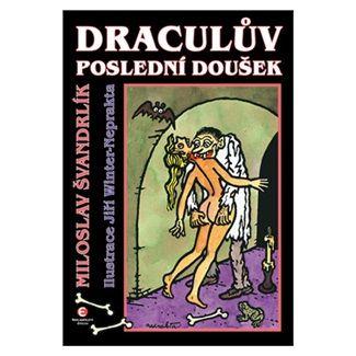 Miloslav Švandrlík, Jiří Winter-Neprakta: Dráculův poslední doušek cena od 186 Kč