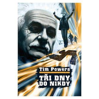 Tim Powers: Tři dny do nikdy cena od 186 Kč