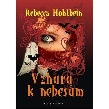 Rebecca Hohlbein: Vzhůru k nebesům cena od 49 Kč