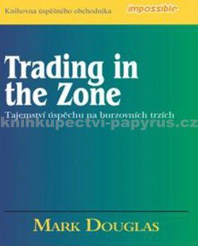 Mark Douglas: Trading in the Zone cena od 357 Kč