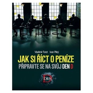 Vladimír Forst, Ivan Pilný: Jak si říct o peníze cena od 108 Kč