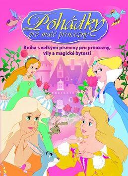 Pohádky pro malé princezny cena od 89 Kč