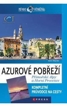 Ines Mache: Azurové pobřeží, Přímořské Alpy a Horní Provence cena od 318 Kč