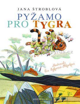 Jana Štroblová: Pyžamo pro tygra cena od 0 Kč