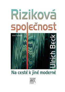 Ulrich Beck: Riziková společnost cena od 0 Kč