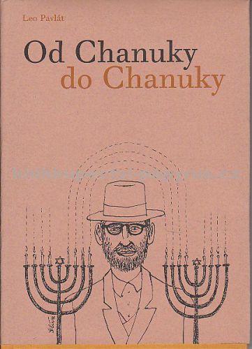 Leo Pavlát: Od Chanuky do Chanuky cena od 196 Kč