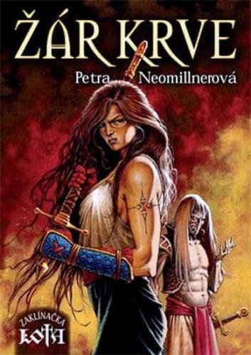 Petra Neomillnerová: Žár krve - Zaklínačka Lota cena od 157 Kč