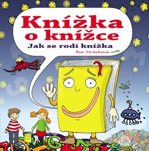 Eva Mrázková: Knížka o knížce cena od 46 Kč