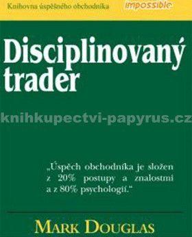 Mark Douglas: Disciplinovaný trader cena od 362 Kč