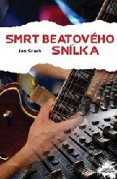 Jan Stach: Smrt beatového snílka cena od 93 Kč