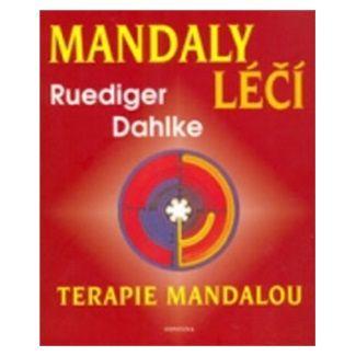 Ruediger Dahlke: Mandaly léčí -Terapie mandalou cena od 224 Kč