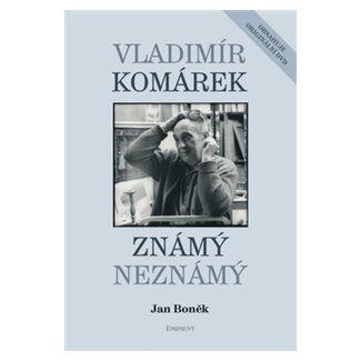 Jan Boněk: Vladimír Komárek – Známý Neznámý + DVD cena od 282 Kč