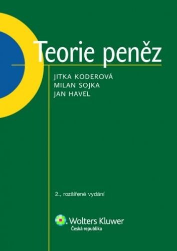 Jitka Koderová, Milan Sojka, Jan Havel: Teorie peněz cena od 212 Kč