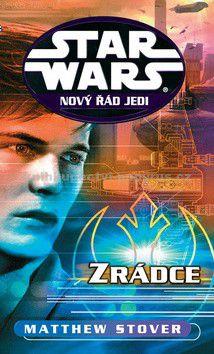 Matthew Stover: Star Wars 12 - Zrádce cena od 196 Kč