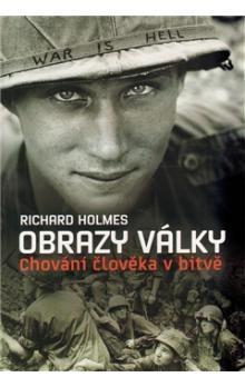 Richard Holmes: Obrazy války cena od 295 Kč