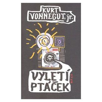 Kurt Vonnegut Jr.: Vyletí ptáček cena od 192 Kč