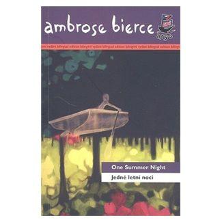Ambrose Bierce: Jedné letní noci/ One Summer Night cena od 109 Kč