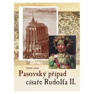 Václav Junek: Pasovský případ císaře Rudolfa II. cena od 103 Kč