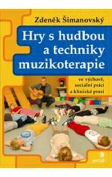 Zdeněk Šimanovský: Hry s hudbou a techniky muzikoterapie cena od 192 Kč